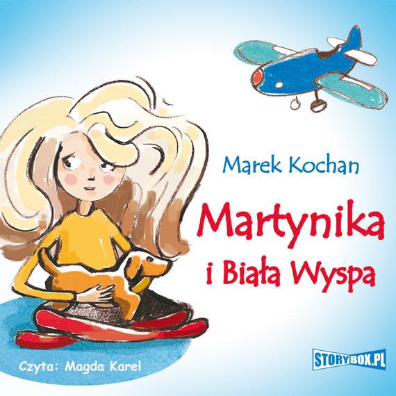 okładka Martynika i Biała Wyspa, Audiobook   Marek Kochan