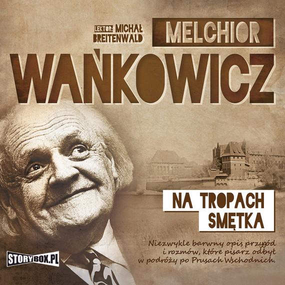 okładka Na tropach Smętkaaudiobook | MP3 | Melchior Wańkowicz