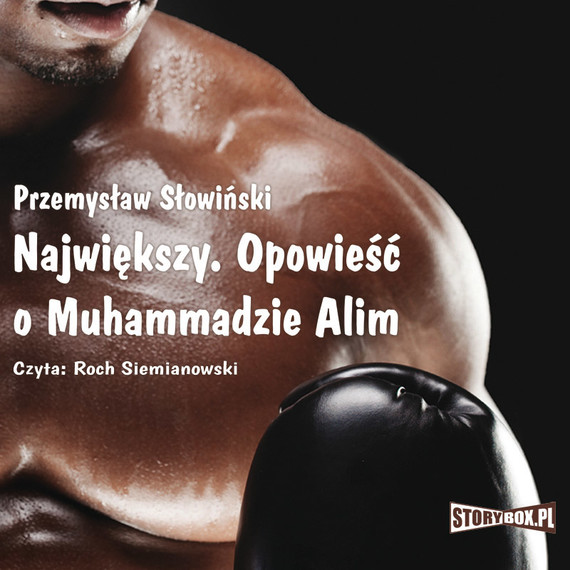 okładka Największy. Opowieść o Muhammadzie Alim, Audiobook | Przemysław Słowiński