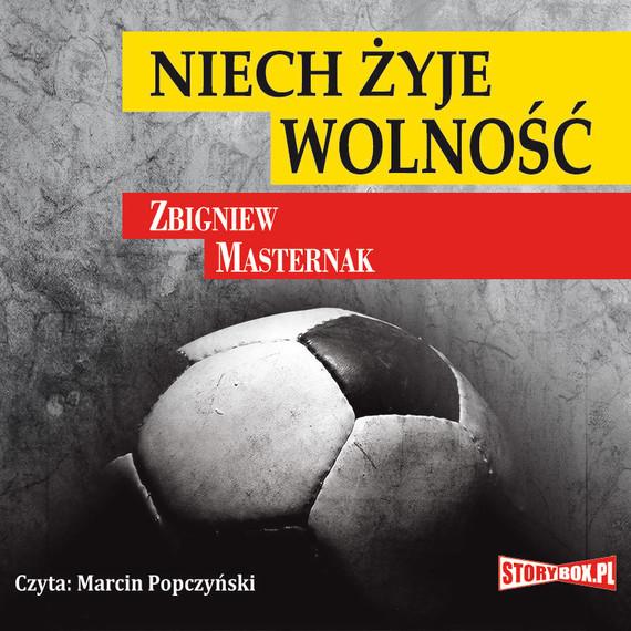 okładka Niech żyje wolność, Audiobook | Zbigniew Masternak