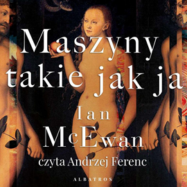 okładka Maszyny takie jak ja, Audiobook   Ian McEwan