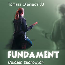 okładka Fundament ćwiczeń duchowychaudiobook | MP3 | Oleniacz SJ Tomasz