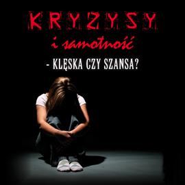 okładka Kryzysy i samotność - klęska czy szansa?, Audiobook | Jacyniak SJ Aleksander