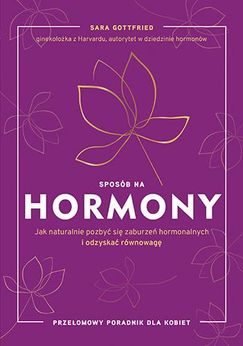 okładka Sposób na hormony. Jak naturalnie pozbyć się zaburzeń hormonalnych i odzyskać równowagę, Książka | Gottfried Sara