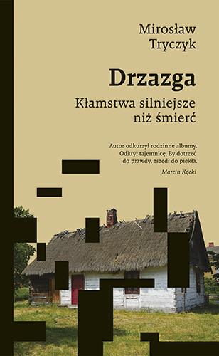 okładka Drzazga. Kłamstwa silniejsze niż śmierć, Książka | Mirosław Tryczyk