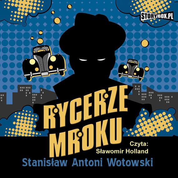 okładka Rycerze mroku, Audiobook | Stanisław Antoni Wotowski