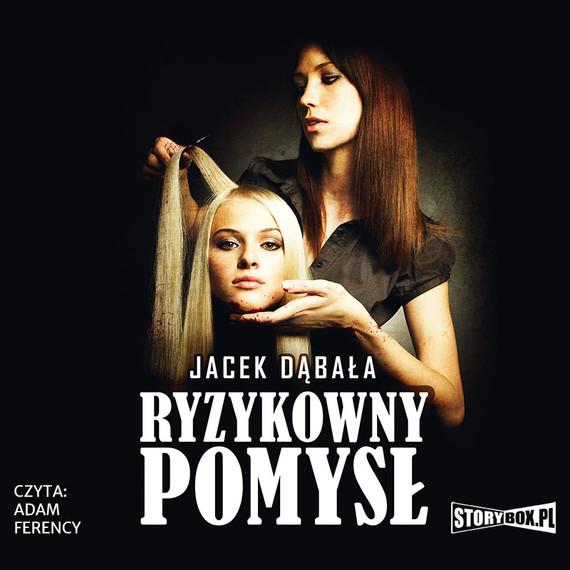okładka Ryzykowny pomysł, Audiobook | Jacek Dąbała