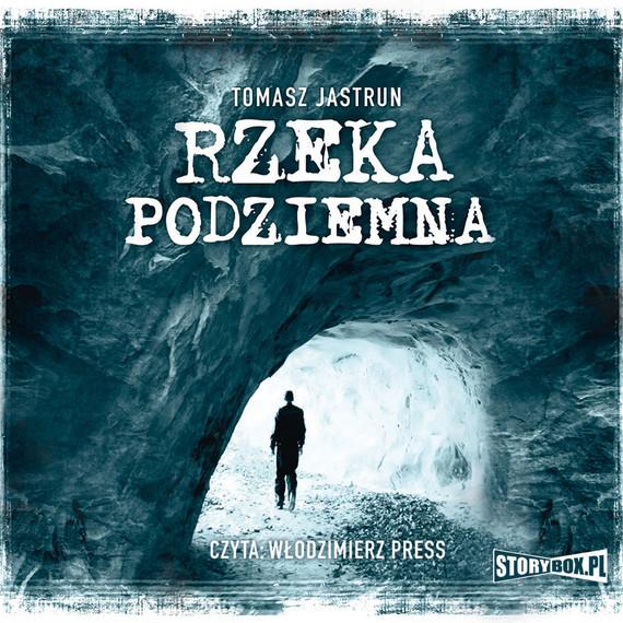okładka Rzeka podziemna, Audiobook   Tomasz Jastrun