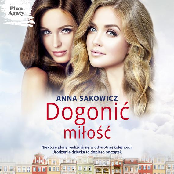 okładka Dogonić miłość, Audiobook   Anna Sakowicz