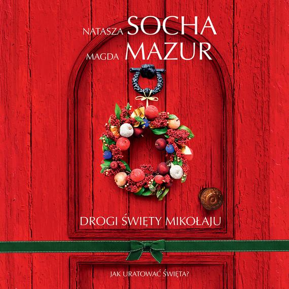 okładka Drogi Święty Mikołaju, Audiobook   Natasza  Socha, Magda Mazur