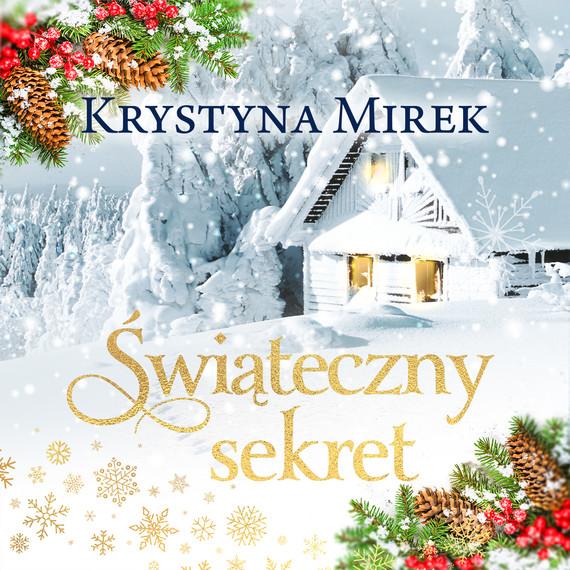 okładka ŚWIĄTECZNY SEKRETaudiobook | MP3 | Krystyna Mirek