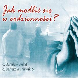 okładka Jak modlić się w codzienności, Audiobook | Biel SJ Stanisław
