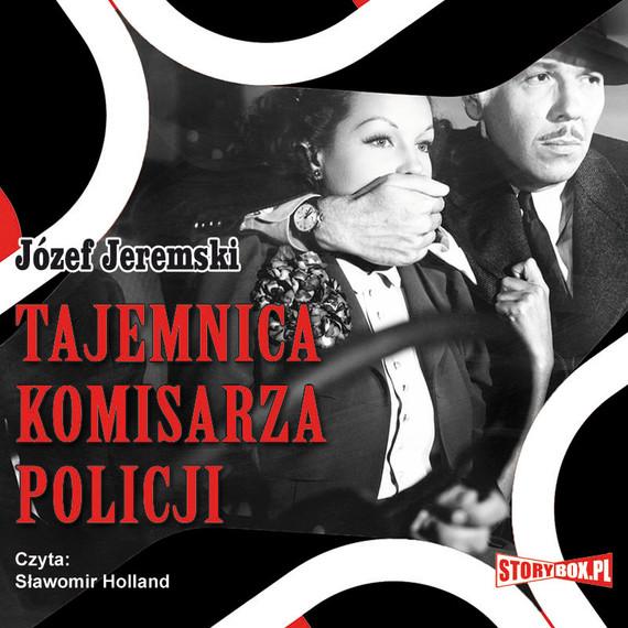okładka Tajemnica komisarza policji, Audiobook | Józef Jeremski