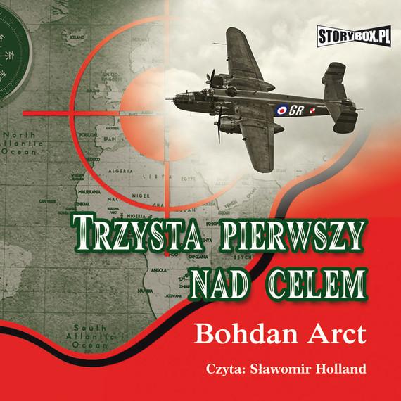 okładka Trzysta pierwszy nad celem, Audiobook | Bohdan Arct