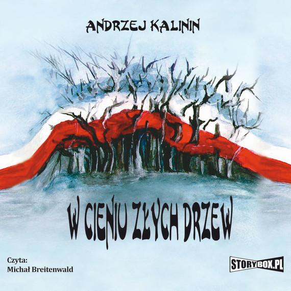 okładka W cieniu złych drzew, Audiobook | Andrzej Kalinin