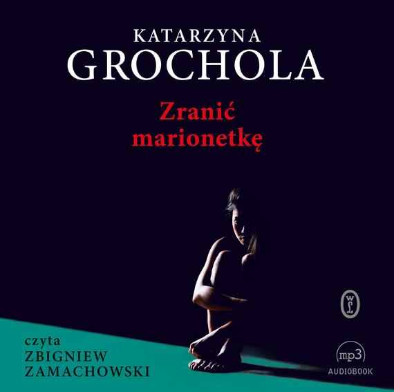 okładka Zranić marionetkęaudiobook   MP3   Katarzyna Grochola