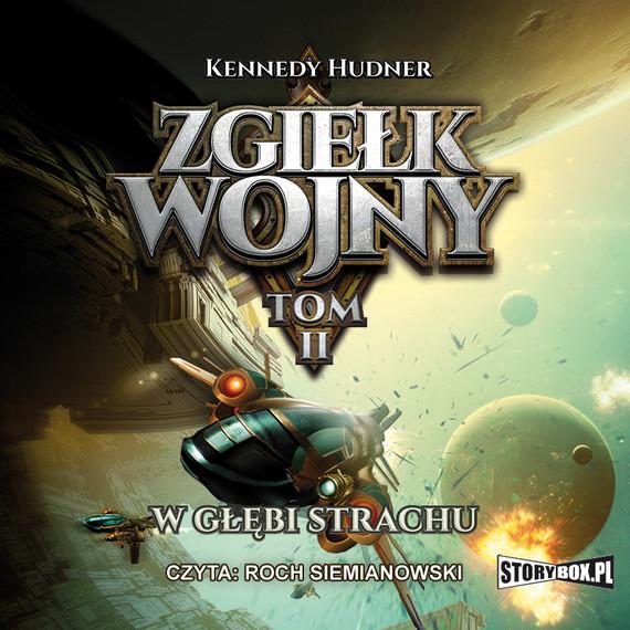 okładka Zgiełk wojny. Tom II. W głębi strachuaudiobook | MP3 | Kennedy Hudner