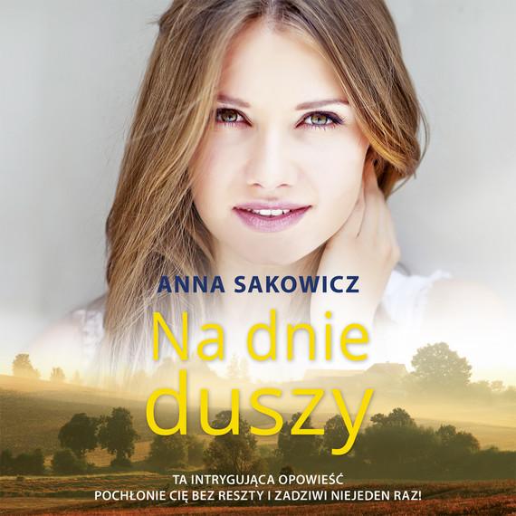 okładka NA DNIE DUSZY, Audiobook   Anna Sakowicz