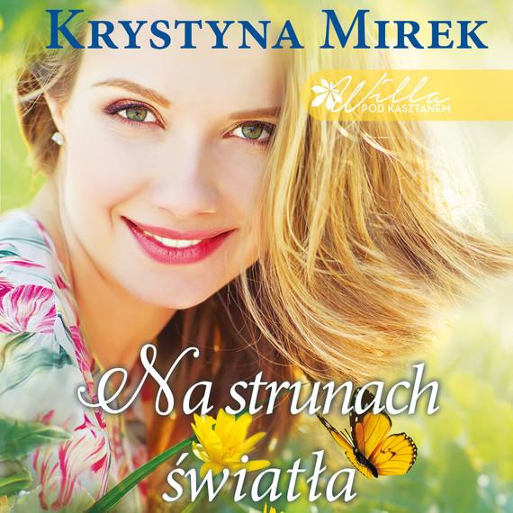 okładka Na strunach światłaaudiobook | MP3 | Krystyna Mirek