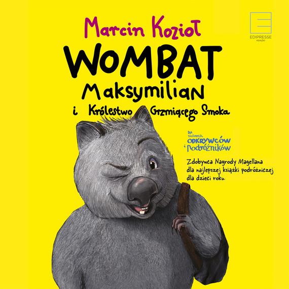 okładka WOMBAT MAKSYMILIAN I KRÓLESTWO GRZMIĄCEGO SMOKA, Audiobook | Marcin Kozioł
