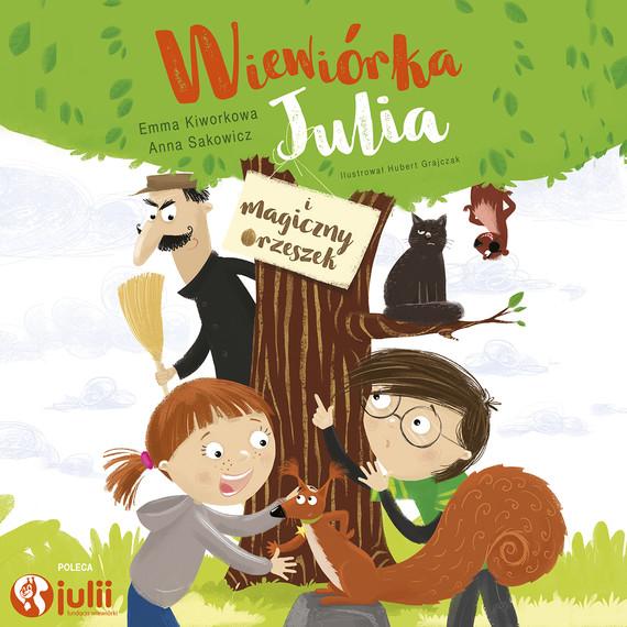 okładka WIEWIÓRKA JULIA I MAGICZNY ORZESZEK, Audiobook   Emma Kiworkowa, Anna Sakowicz