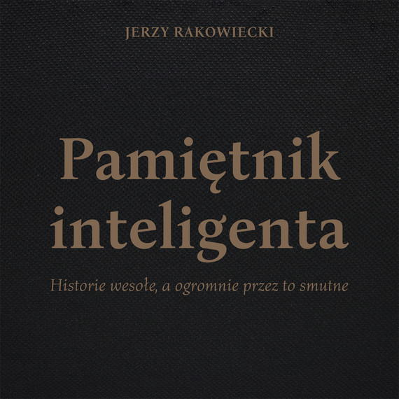 okładka PAMIĘTNIK INTELIGENTA, Audiobook | JERZY RAKOWIECKI