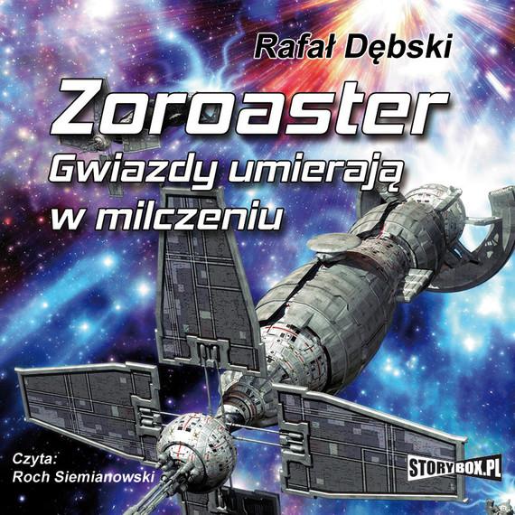 okładka Zoroaster. Gwiazdy umierają w milczeniuaudiobook   MP3   Rafał Dębski