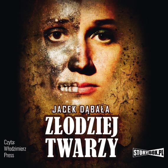 okładka Złodziej twarzy, Audiobook   Jacek Dąbała