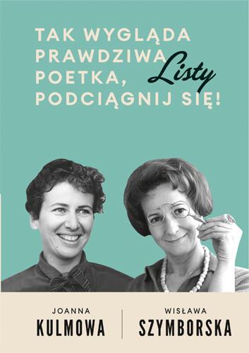 okładka Tak wygląda prawdziwa poetka, podciągnij się!, Książka | Wisława Szymborska, Kulmowa Joanna