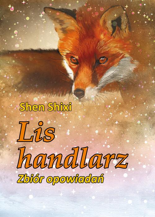 okładka Lis handlarz. Zbiór opowiadań, Książka | Shixi Shen