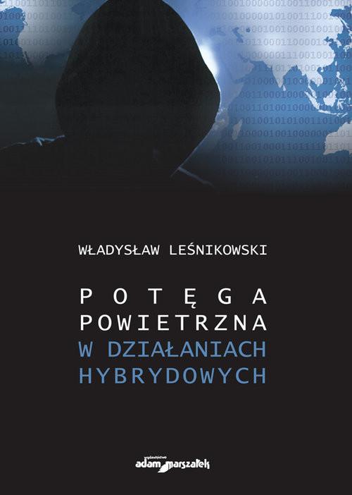 okładka Potęga powietrzna w działaniach hybrydowych, Książka | Leśnikowski Władysław