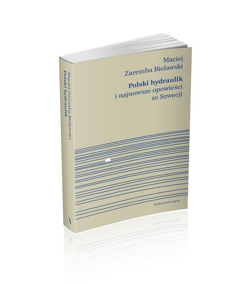 okładka Polski hydraulik i najnowsze opowieści ze Szwecji WIELKIE LITERY, Książka | Maciej Zaremba Bielawski