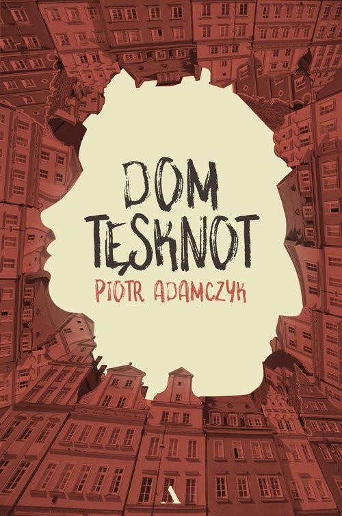 okładka Dom tesknot WIELKIE LITERY, Książka | Piotr  Adamczyk
