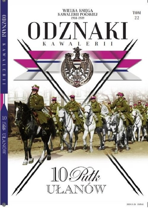 okładka Wielka Księga Kawalerii Polskiej Odznaki Kawalerii Tom 22 10 Pułk Ułanów, Książka |