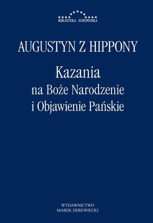 okładka Kazania na Boże Narodzenie i Objawienie Pańskieksiążka      z Hippony Augustyn