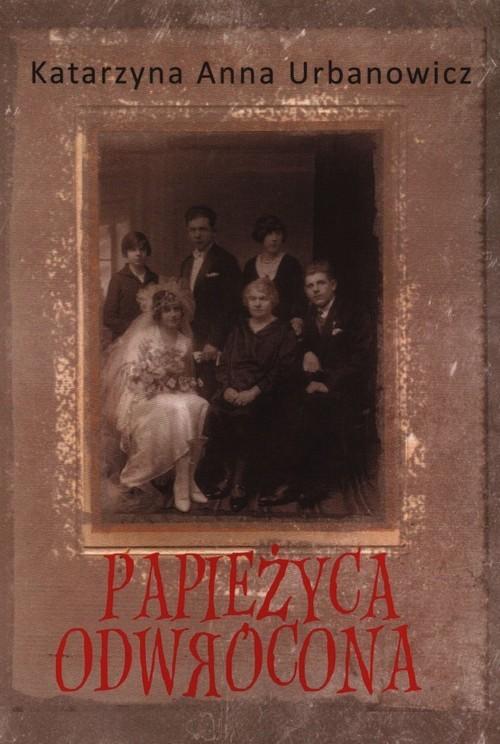 okładka Papieżyca Odwrócona, Książka | Katarzyna Anna Urbanowicz