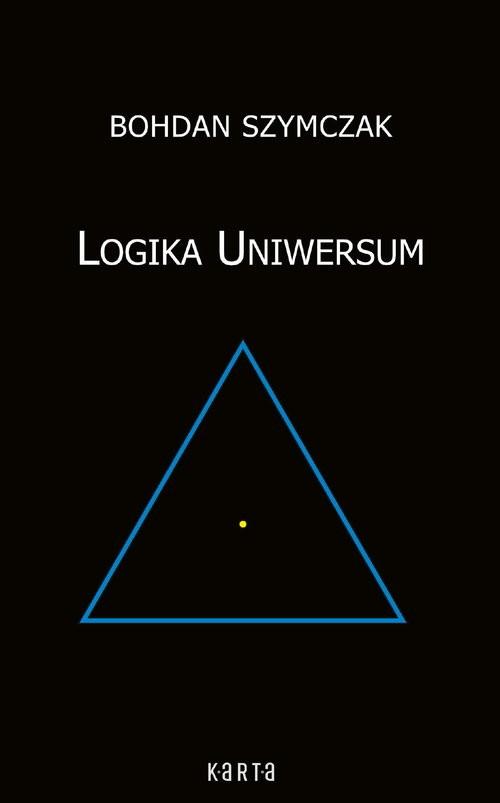 okładka Logika Uniwersum, Książka   Szymczak Bohdan