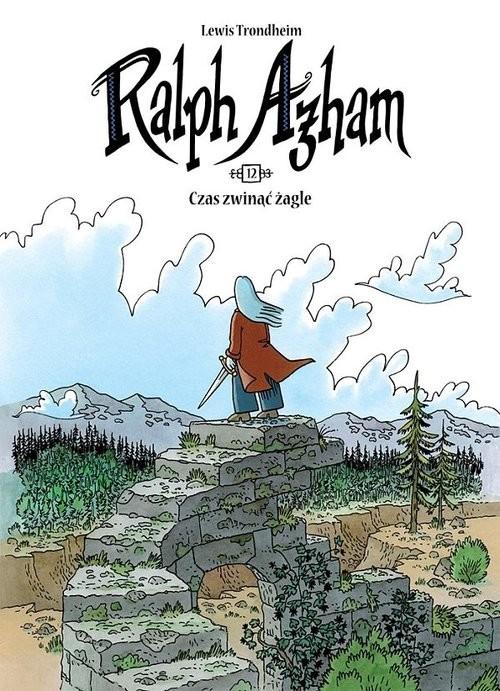 okładka Ralph Azham 12 Czas zwinąć żagle, Książka | Trondheim Lewis