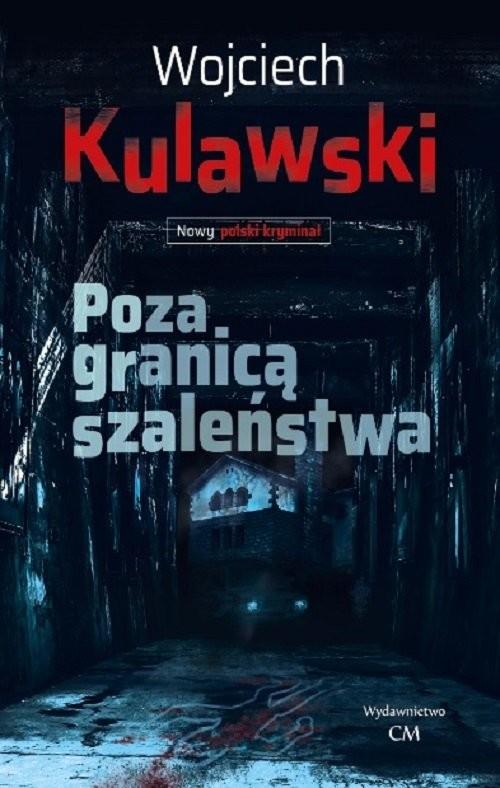 okładka Poza granicą szaleństwa, Książka | Kulawski Wojciech