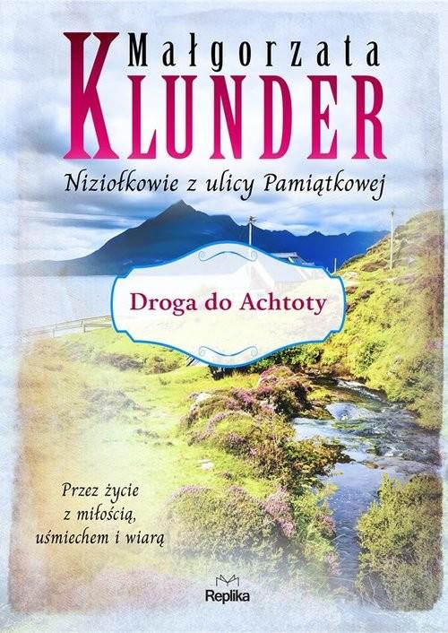 okładka Droga do Achtoty Niziołkowie z ulicy Pamiątkowej, Książka   Małgorzata Klunder