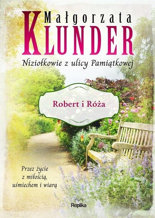okładka Niziołkowie z ulicy Pamiątkowej Robert i Róża, Książka | Małgorzata Klunder