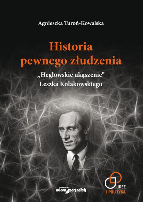 okładka Historia pewnego złudzenia.książka |  | Turoń-Kowalska Agnieszka