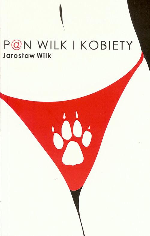 okładka Pan wilk i kobiety, Książka | Wilk Jarosław