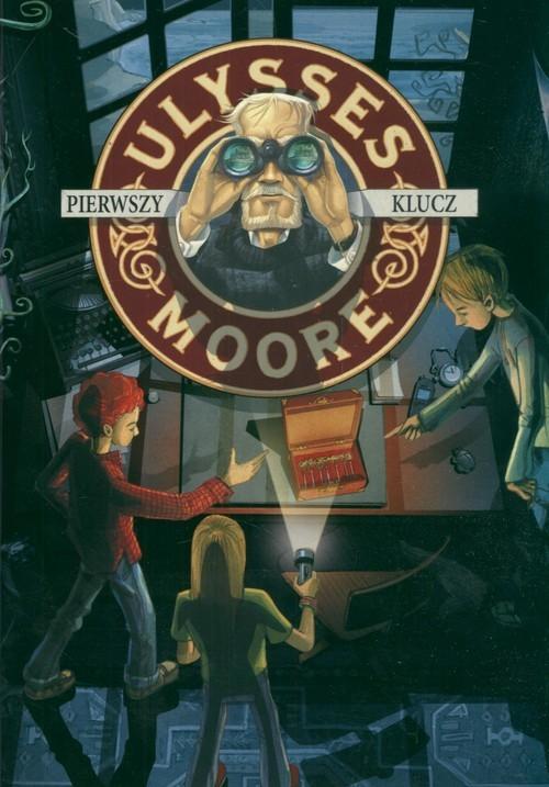 okładka Ulysses Moore 6 Pierwszy klucz, Książka   Pierdomenico Baccalario
