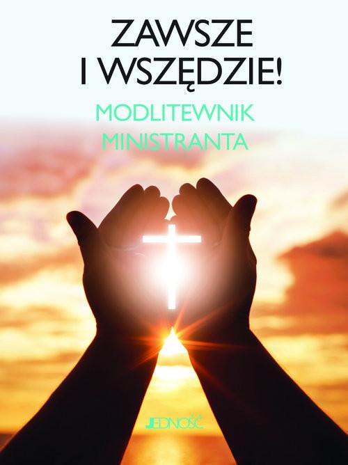 okładka Zawsze i wszędzie Modlitewnik ministranta, Książka |