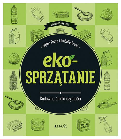 okładka EKOsprzątanie Cudowne środki czystości, Książka   Sylvie Fabre, Isabelle Louet