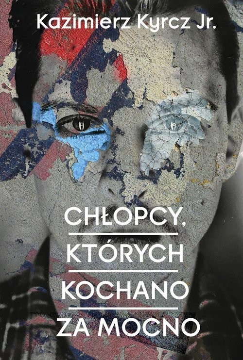 okładka Chłopcy których kochano za mocno, Książka | Jr. Kazimierz Kyrcz