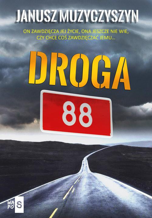 okładka Droga 88, Książka | Muzyczyszyn Janusz