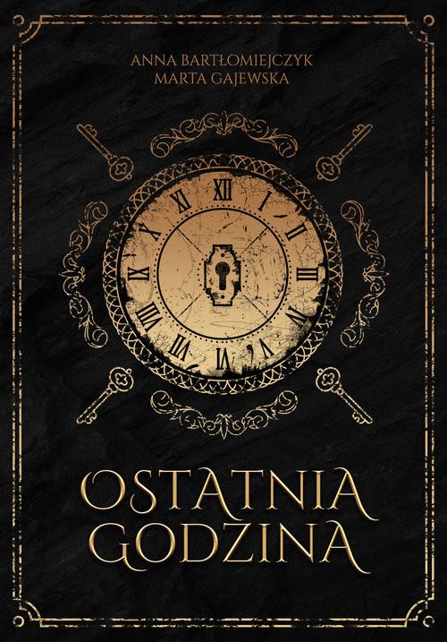 okładka Ostatnia godzina, Książka | Anna Bartłomiejczyk, Marta Gajewska