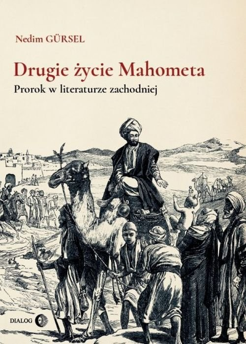 okładka Drugie życie Mahometa Prorok w literaturze zachodniejksiążka      Nedim Gürsel